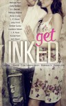 Get Inked: Indie Inked Contemporary Romance Sampler - Melissa Pearl, Kelly  Walker, A.J. Bennett, Melissa Andrea, Anna Cruise, L.P. Dover, Lizzy Ford, Amber Garza, Cambria Hebert, J.A. Huss, Komal Kant, Angela Orlowski-Peart