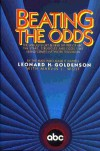 Beating the Odds: The Untold Story Behind the Rise of ABC : The Stars, Struggles, and Egos That Transformed Network Television by the Man Who Made I - Leonard H. Goldenson, Marvin J. Wolf