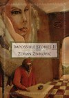 Impossible Stories - Zoran Živković