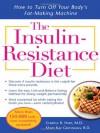 The Insulin-Resistance Diet - Cheryle R. Hart, Mary Kay Grossman