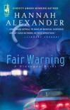Fair Warning (Hideaway, #5) - Hannah Alexander