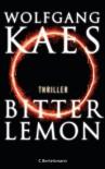 Bitter Lemon: Thriller - Wolfgang Kaes