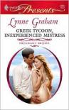 Greek Tycoon, Inexperienced Mistress - Lynne Graham