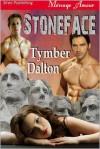 Stoneface - Tymber Dalton