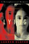 Lying: A Metaphorical Memoir - Lauren Slater