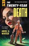The Twenty-Year Death - Ariel S. Winter