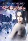Wolfspfade - Lori Handeland, Patricia Woitynek