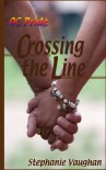 Crossing the Line - Stephanie Vaughan