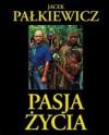 Pasja życia - Jacek Pałkiewicz