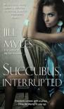 Succubus, Interrupted (Succubus Diaries, #3.5) - Jill Myles