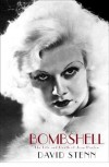 Bombshell: The Life and Death of Jean Harlow - David Stenn