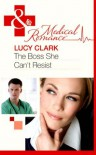 The Boss She Can't Resist - Lucy Clark