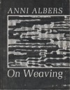 Anni Albers : On Weaving - Anni Albers