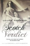 "Scotch Verdict: The Real-Life Story that Inspired ""The Children's Hour"" - Lillian Faderman"