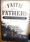 Faith of Our Fathers: Through the Perilous Fight - Nancy Campbell Allen