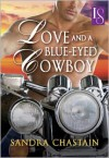 Love and a Blue-Eyed Cowboy: A Loveswept Romance Classic - Sandra Chastain