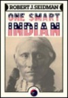 One Smart Indian - Robert J. Seidman