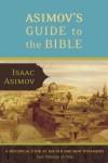 Asimov's Guide to the Bible: The Old and New Testaments (2 Vol.) - Isaac Asimov, Rafael Palacios