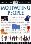 Essential Managers: Motivating People - Robert Heller