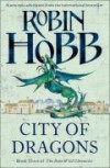 City of Dragons (The Rain Wild Chronicles, #3) - Robin Hobb