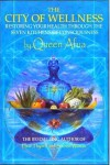 The City of Wellness: Restoring Your Health Through the Seven Kitchens of Consciousness - Queen Afua