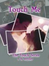 Touch Me (Touch, #1) - T.H. Snyder