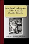 Wonderful Ethiopians of the Ancient Cushite Empire - Drusilla D. Houston