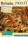 Britain 1900-51 (Hodder Twentieth Century History) - Richard Radway