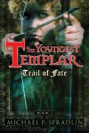 Trail of Fate - Michael P. Spradlin