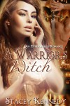 A Warrior's Witch (An Otherworld Romance) - Stacey Kennedy