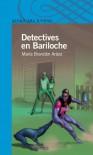 Detectives en Bariloche (Spanish Edition) - María Brandán Aráoz