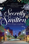 Secretly Smitten - Colleen Coble, Kristin Billerbeck, Denise Hunter, Diann Hunt
