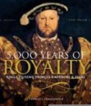 5,000 Years of Royalty: Kings, Queens, Princes, Emperors & Tsars - Thomas J. Craughwell