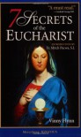 7 Secrets of the Eucharist - Vinny Flynn