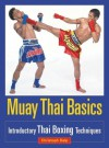 Muay Thai Basics: Introductory Thai Boxing Techniques - Christoph Delp