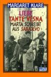 Liebe Tante Vesna. ( Ab 9 J.). Marta schreibt aus Sarajevo. - Margaret Klare