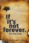 If It's Not Forever. It's Not Love. - Durjoy Datta, Nikita Singh