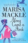 Along Came a Stork - Marisa Mackle