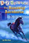The Runaway Racehorse (A to Z Mysteries) - Ron Roy