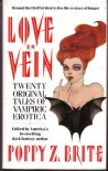 Love In Vein: Twenty Original Tales Of Vampiric Erotica - Poppy Z. Brite