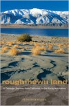 Rough-Hewn Land: A Geologic Journey from California to the Rocky Mountains - Keith Heyer Meldahl