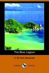 The Blue Lagoon - Henry De Vere Stacpoole;H De Vere Stacpoole