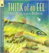Think of an Eel: Read and Wonder - Karen Wallace, Mike Bostock