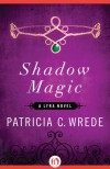 Shadow Magic - Patricia C. Wrede