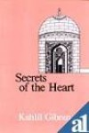The Secrets Of The Heart: A Special Selection - Kahlil Gibran