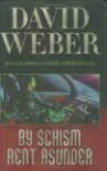 By Schism Rent Asunder (Safehold Book #2)[BK 2] - David'(Author) Weber
