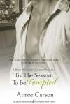 'Tis the Season to be Tempted - Aimee Carson