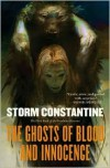 The Ghosts of Blood and Innocence - Storm Constantine