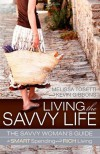 Living The Savvy Life: The Savvy Woman's Guide to Smart Spending and Rich Living - Melissa Tosetti, Kevin Gibbons