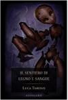 Il sentiero di legno e sangue - Luca Tarenzi